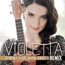 Dimmi che non passa (Remix)/Violetta