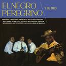 El Negro Peregrino y Su Trío/El Negro Peregrino Y Su Trio