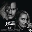 Something Beautiful (Remixes) feat.Siff/Alexander Brown