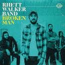 Broken Man/Rhett Walker Band