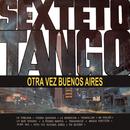 Otra Vez Buenos Aires/Sexteto Tango