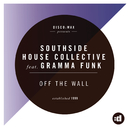 Off The Wall feat.Gramma Funk/Southside House Collective