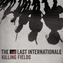 Killing Fields/The Last Internationale
