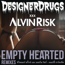 Empty Hearted (Remixes)/Designer Drugs & Alvin Risk