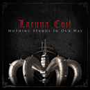 Nothing Stands in Our Way/Lacuna Coil