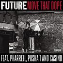 Move That Dope feat.Pharrell,Pusha T,Casino/Future