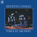 Sexteto Tango para el Mundo/Sexteto Tango