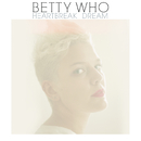 Heartbreak Dream/Betty Who