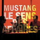 Le sens des affaires/Mustang