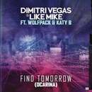 Find Tomorrow (Ocarina)/Dimitri Vegas & Like Mike