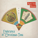 Endurance In Christmas Time/Hymns From Nineveh