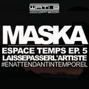 Laisse passer l'artiste/Maska