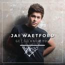 Get To Know You/Jai Waetford