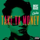 Take Ya Money feat.Chelley/Ricky Blaze