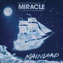 Mainland/Miracle