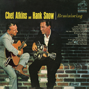 Reminiscing/Chet Atkins and Hank Snow
