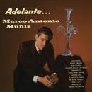 Adelante.../Marco Antonio Muñíz