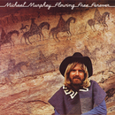 Flowing Free Forever/Michael Murphey