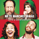 No Te Marches Jamas/Leire y David Demaria