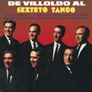 De Villoldo al Sexteto Tango/Sexteto Tango