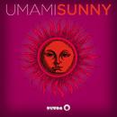 Sunny (Remixes)/Umami