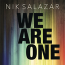 We Are One/Nik Salazar