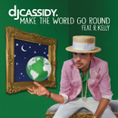 Make the World Go Round feat.R. Kelly/DJ Cassidy