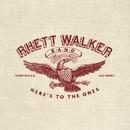 Here's To The Ones/Rhett Walker Band