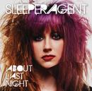About Last Night/Sleeper Agent