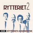 Rytteriet 2/Rytteriets Husorkester