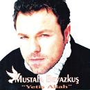 Yetis Allah/Mustafa Beyazkus