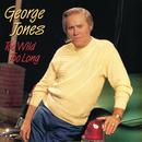 Too Wild Too Long/George Jones