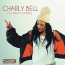T'as rien compris/Charly Bell