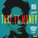 Take Ya Money (Yellow Claw Remix) feat.Chelley/Ricky Blaze