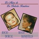 Lo Mejor de la Balada Ranchera/Rocío Dúrcal & Rocio Banquells