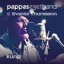 Kung/Pappas Eget Band & Svante Thuresson