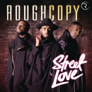 Street Love/Rough Copy