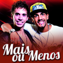 Mais ou Menos/Cacio & Marcos