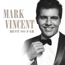 Best So Far/Mark Vincent