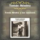 Tomás Méndez y Sus Canciones/Tomás Méndez