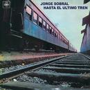 Hasta el Último Tren/Jorge Sobral