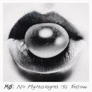 No Mythologies to Follow (Deluxe)/MØ