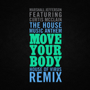 The House Music Anthem (Move Your Body) (House of Virus Remix Radio Edit) feat.Curtis McClain/Marshall Jefferson