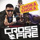 Choka Choka/Crossfire