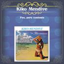 Feo, Pero Contento/Kiko Mendive