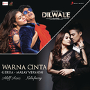 "Warna Cinta (Gerua -  Malay Version) [From ""Dilwale""]/Pritam, Aliff Aziz & Kilafairy"