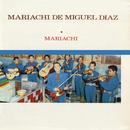 Mariachi/Mariachi de Miguel Díaz
