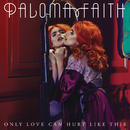 Only Love Can Hurt Like This (Remixes)/Paloma Faith