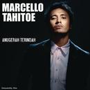Anugerah Terindah Yang Pernah Kumiliki/Marcello Tahitoe
