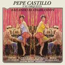 Bailando el Charleston/Pepe Castillo y Su Orquesta